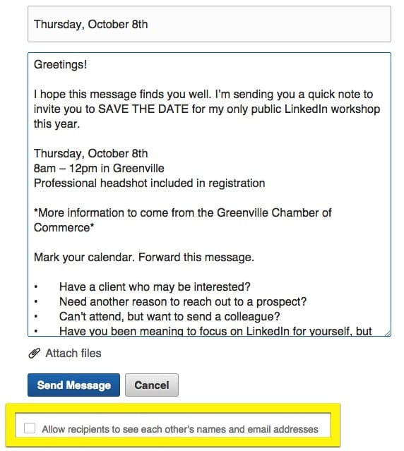 How to mass message your linkedin connections intero advisory the absolute most important part of mass messaging your linkedin connections is to uncheck the box that reads allow recipients to see each others names m4hsunfo